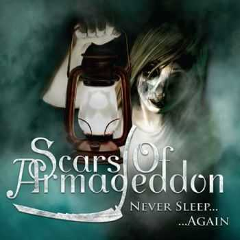 Scars of Armageddon - Never Sleep Again 2013