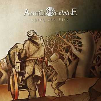 Anticlockwise - Carry The Fire 2013