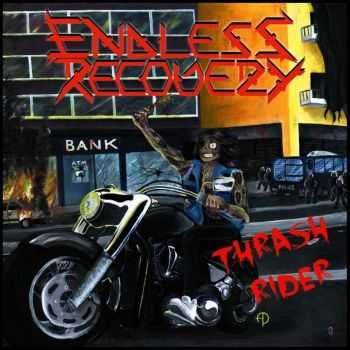 Endless Recovery - Thrash Rider (2013)