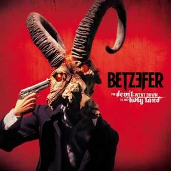 Betzefer - The Devil Went Down To The Holy Land (2013)