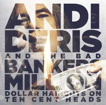 Andi Deris And The Bad Bankers - Million Dollar Haircuts On Ten Cent Heads (2013) (Japanese Edition)