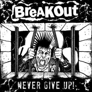 Breakout - Never Give Up! EP  (2013)