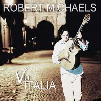 Robert Michaels - Via Italia (2013)