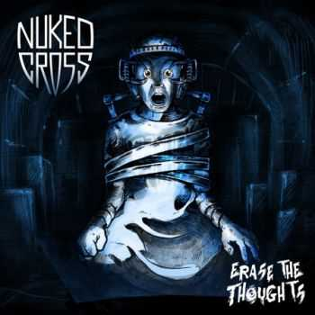Nuked Cross - Erase The Thoughts (EP) (2013)