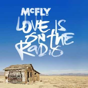 McFly - Love Is On the Radio (EP) (2013)