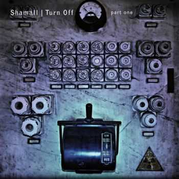 Shamall - Turn Off (2013)
