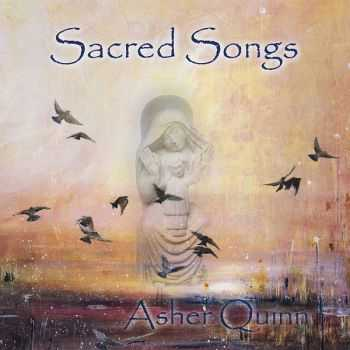 Asher Quinn - Sacred Songs (2012)
