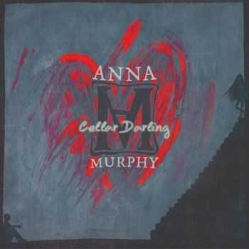 Anna Murphy - Cellar Darling (2013)