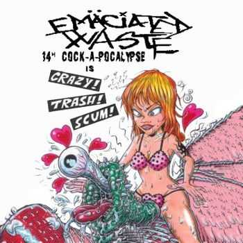 "Emaciated Waste - 14"" Cock-A-Pocalypse (2013)"