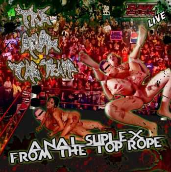 The Anal Tag Team - Anal Suplex From The Top Rope (2013)