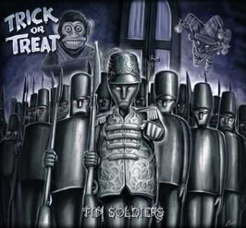 Trick Or Treat - Tin Soldiers (2009)