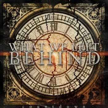 What We Left Behind - Countdown (2013)