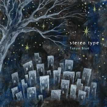 Stereo Type - Tokyo Blue (2012)