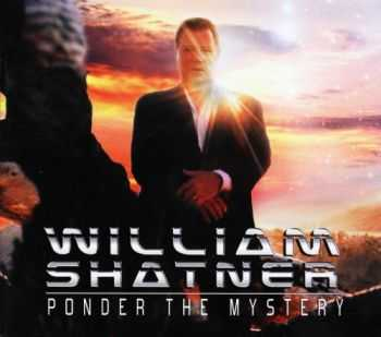 William Shatner - Ponder the Mystery (2013)