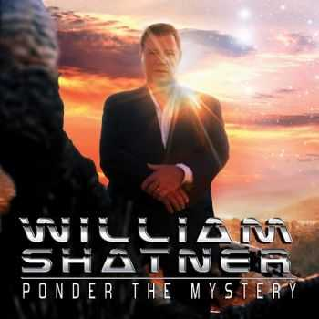 William Shatner - Ponder the Mystery (2013) FLAC