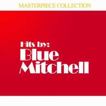 Blue Mitchell - Hits by Blue Mitchell (2013)