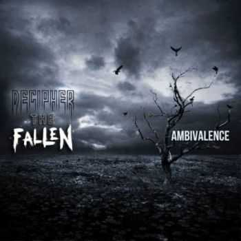 Decipher The Fallen - Ambivalence (EP) (2013)