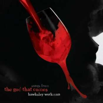 Hawksley Workman - Songs From The God That Comes (2013)