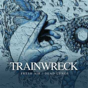 Trainwreck - Fresh Air / Dead Lungs (2013)