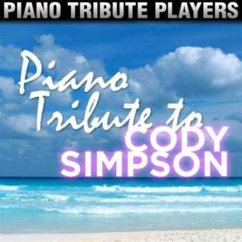 Piano Tribute Players - Piano Tribute to Cody Simpson (2013)