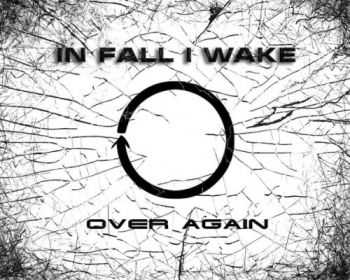 In Fall I Wake - Over Again [EP] (2013)