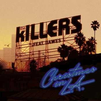 The Killers - Christmas In L.A. (feat. Dawes) [Single] (2013)