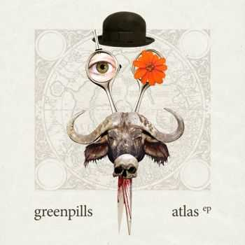 Greenpills - Atlas [EP] (2013)
