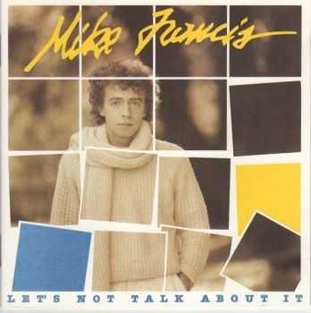Mike Francis - Let's Not Talk About It (2008)