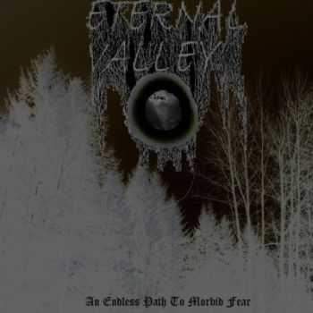 Eternal Valley - An Endless Path To Morbid Fear (2013)