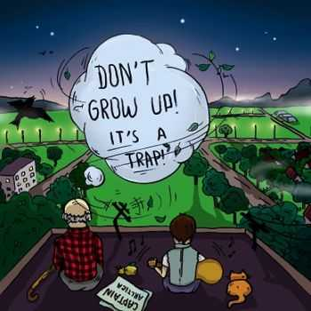 Captain Arctica - Don't Grow Up! It's A Trap! [EP] (2013)