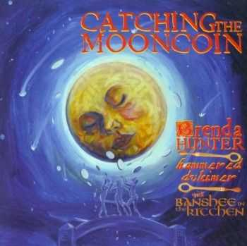Brenda Hunter - Catching the Mooncoin (2003)