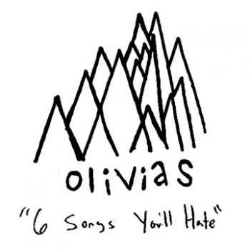 Olivias - Six Songs You'll Hate (2013)