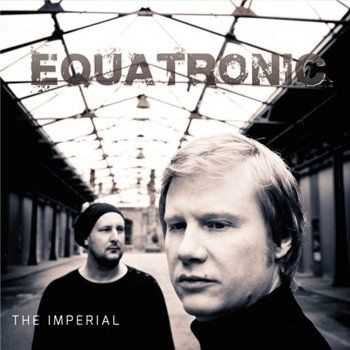 Equatronic - The Imperial (2013)