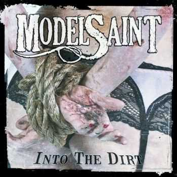 Modelsaint -  Into The Dirt (2012)