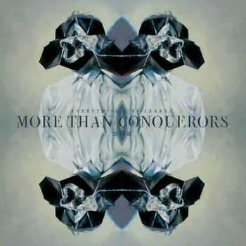More Than Conquerors - Everything I've Learnt (2013)