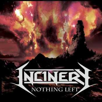 Incinery - Nothing Left [ep] (2013)