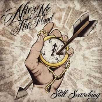 After Me, The Flood - Still Searching (2012)