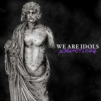 We Are Idols - Powerless  (2011)