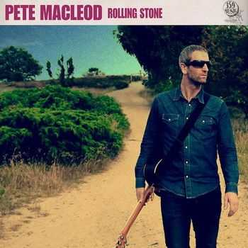 Pete MacLeod - Rolling Stone (2013)