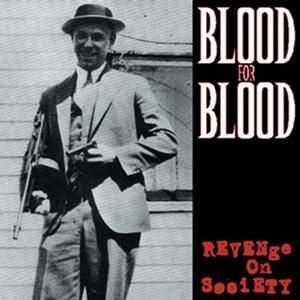Blood For Blood - Revenge on Society (1998)
