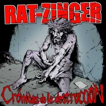 Rat-Zinger - Cronicas de la Destruccion (2013)