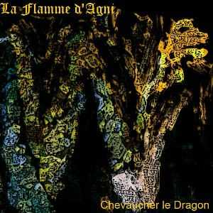 La Flamme D'Agni - Chevaucher Le Dragon [ep] (2013)