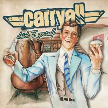 Carry-All - Drink It Yourself (2012)