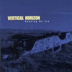 Vertical Horizon - Running On Ice (1995)