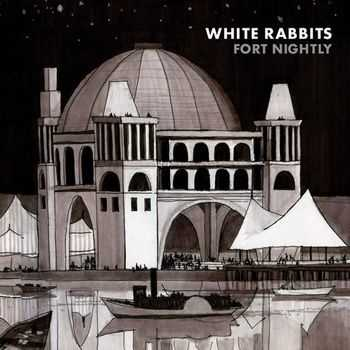 White Rabbits - Fort Nightly (2007)