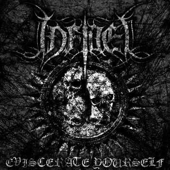 Infidel - Eviscerate Yourself [EP] (2012)