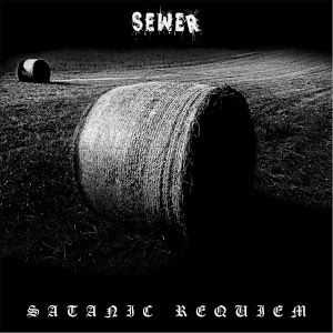 Sewer - Satanic Requiem (2013)