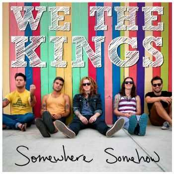 We The Kings   - Somewhere Somehow (2013)