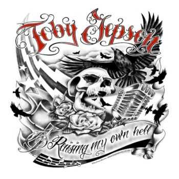 Toby Jepson - Raising My Own Hell (2013)