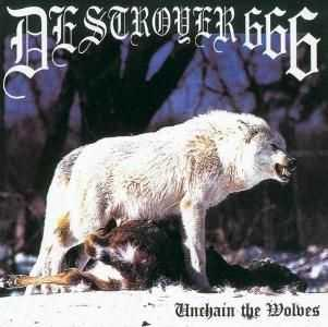 Destroyer 666 - Unchain The Wolves (1997)